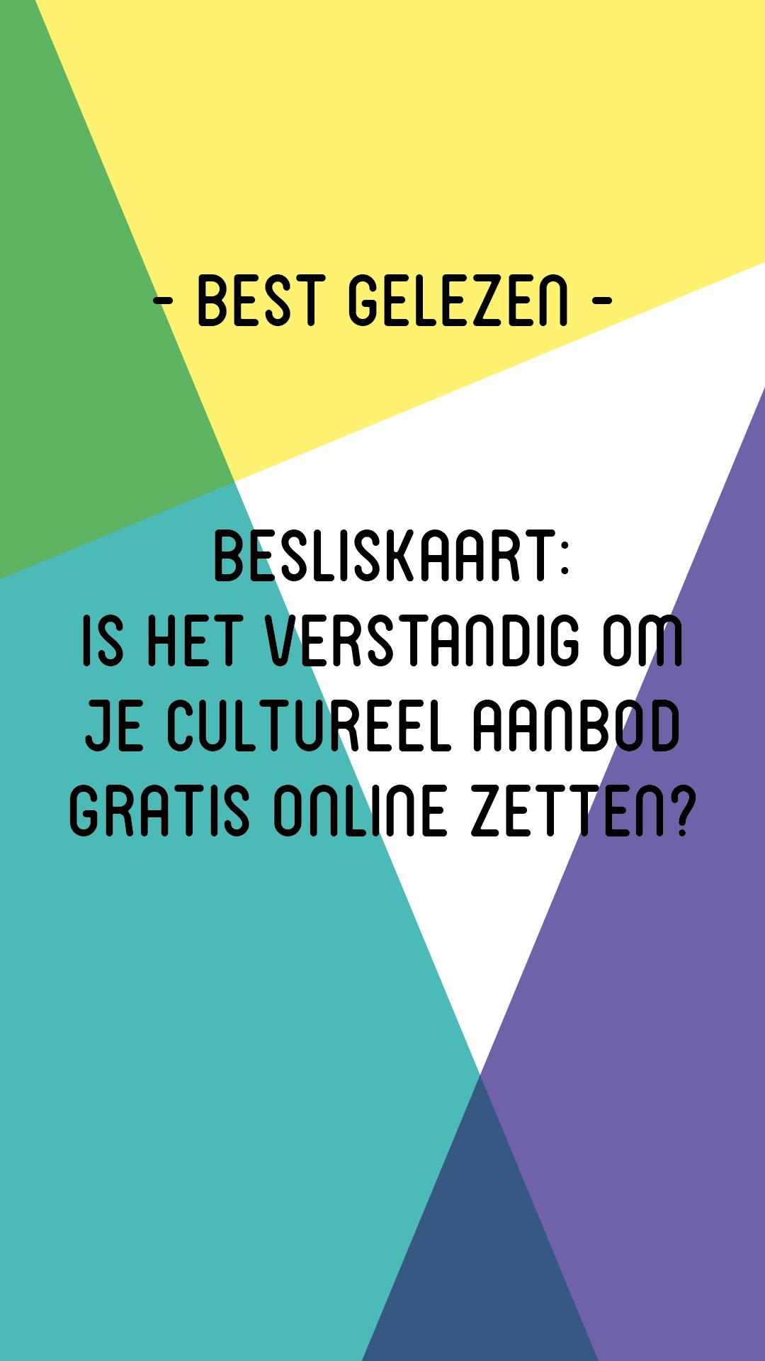 Besliskaart: Is het verstandig om je cultureel aanbod gratis online zetten?