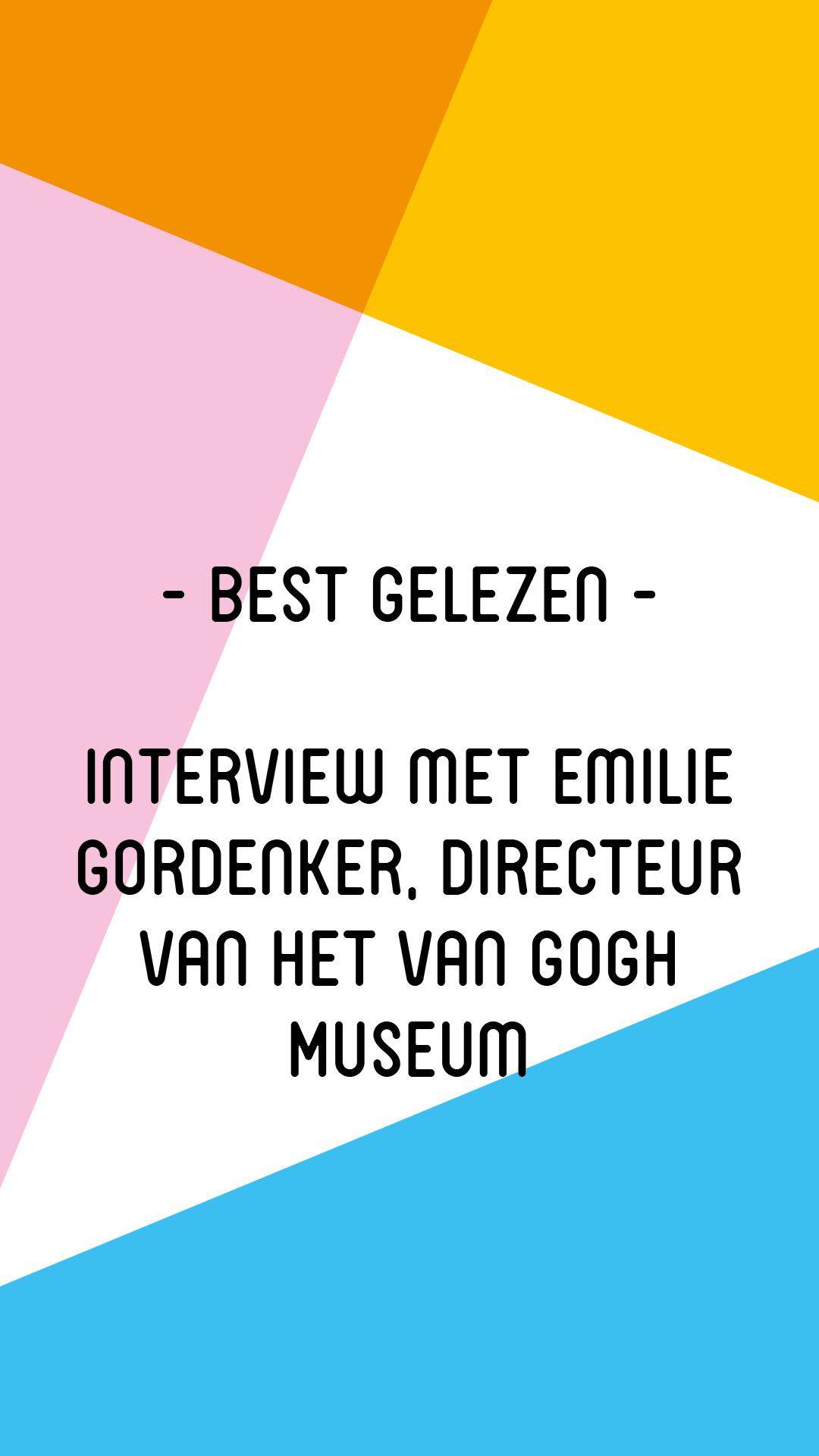 Interview met Emilie Gordenker, directeur van het Van Gogh Museum